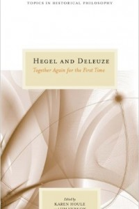 Hegel and Deleuze: Together Again for the First Time