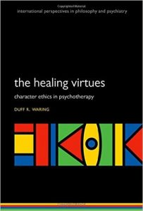 The Healing Virtues: Character Ethics in Psychotherapy